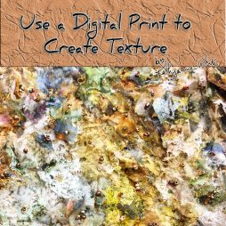 Use a Digital Print to Create Texture site media
