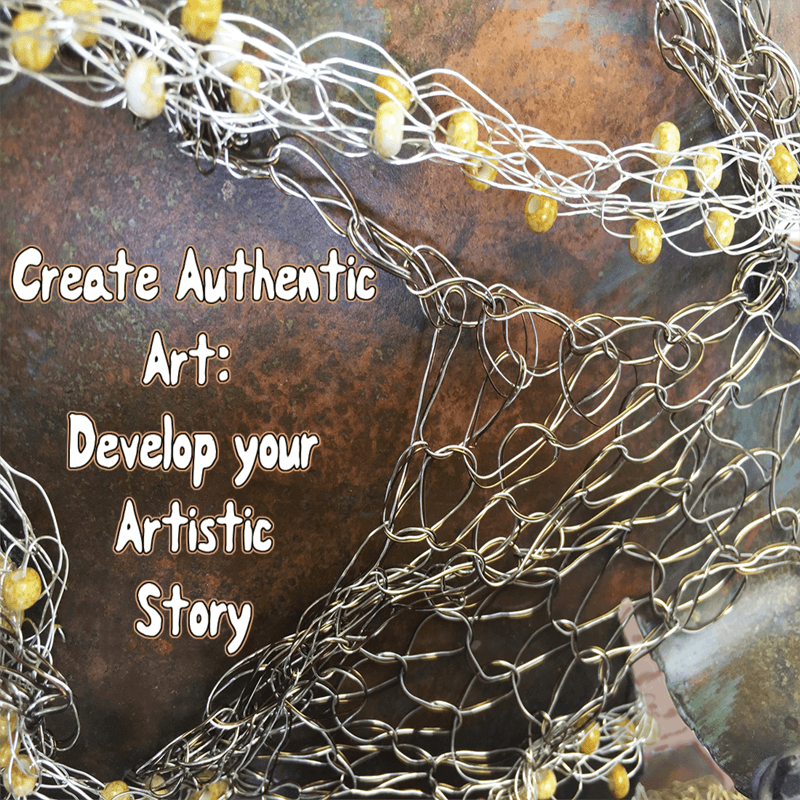 Create Authentic Artwork—Develop Your Artistic Story